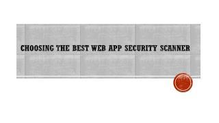 Choosing the Best  web app security Scanner