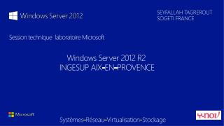 Session technique  laboratoire Microsoft Windows Server 2012 R2  INGESUP AIX-EN-PROVENCE