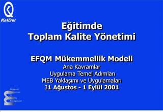 Egitimde  Toplam Kalite Y netimi  EFQM M kemmellik Modeli Ana Kavramlar  Uygulama Temel Adimlari MEB Yaklasimi ve Uygula
