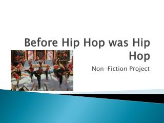 Before Hip Hop was Hip Hop