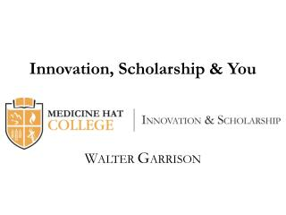 Innovation, Scholarship & You