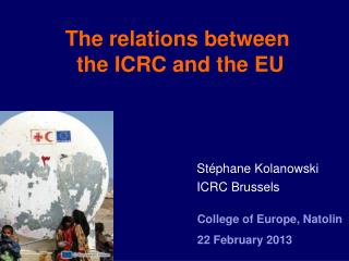 The relations between  the ICRC and the EU