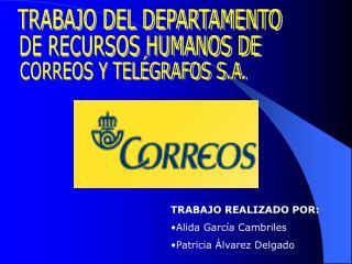 TRABAJO REALIZADO POR: Alida Garc a Cambriles Patricia  lvarez Delgado