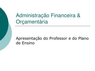 Administra  o Financeira  Or ament ria