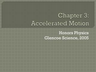 Chapter 3: Accelerated Motion