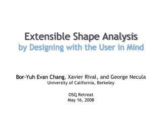 Extensible Shape Analysis by Designing with the User in Mind