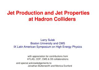 Jet  P r odu ct io n  a n d  Jet  P r op ert i es at Hadron Colliders
