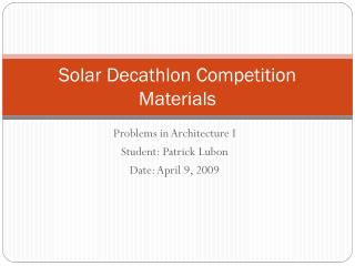 Solar Decathlon Competition Materials