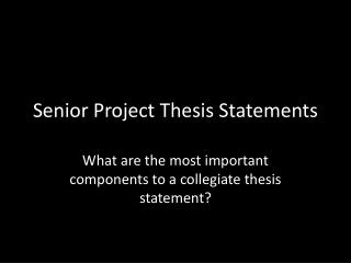 Senior Project Thesis Statements