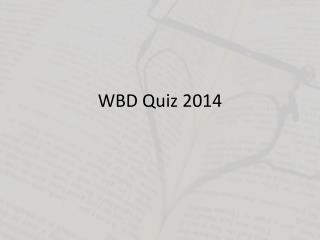 WBD Quiz 2014