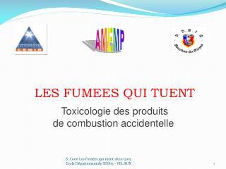 LES FUMEES QUI TUENT Toxicologie des produits de combustion accidentelle