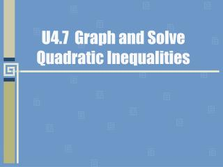 U4.7  Graph and Solve Quadratic Inequalities