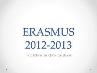 ERASMUS     2012-2013