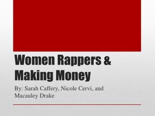 Women Rappers & Making Money