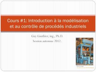 Cours #1: Introduction à la modélisation et au contrôle de procédés industriels