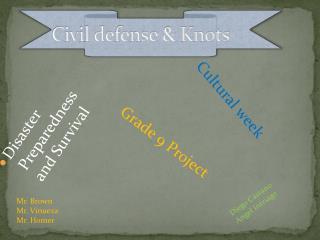 Civil defense & Knots