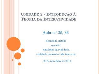 Unidade 2 - Introdução à Teoria da Interatividade