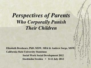 Perspectives of Parents  Who Corporally Punish  Their Children