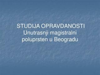1.PODACI O NARUCIOCU:   Grad Beograd   Autori studije: VGGS doo