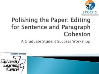 Polishing the Paper: Editing for Sentence and Paragraph Cohesion