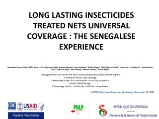 LONG LASTING INSECTICIDES TREATED NETS UNIVERSAL COVERAGE  : THE  SENEGALESE EXPERIENCE