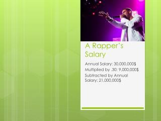 A Rapper's Salary