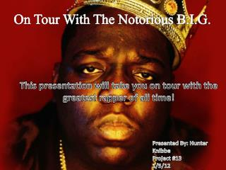 On Tour With The Notorious B.I.G.