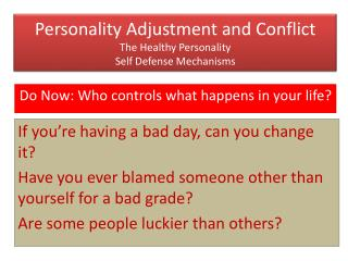 Personality Adjustment and Conflict The Healthy Personality Self Defense Mechanisms