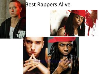 Best  Rappers Alive