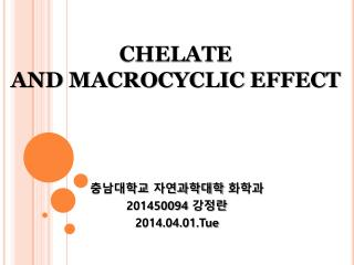 CHELATE  AND MACROCYCLIC EFFECT