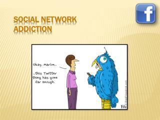 SOCIAL NETWORK ADDICTION