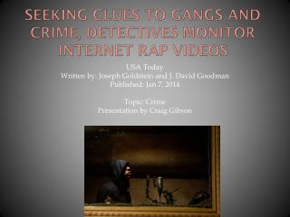 Seeking Clues to Gangs and Crime, Detectives Monitor Internet Rap Videos