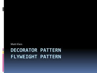 Decorator  Pattern flyweight Pattern