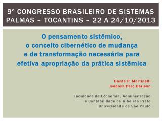 9º CONGRESSO BRASILEIRO DE SISTEMAS Palmas – Tocantins – 22 a 24/10/2013