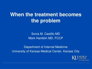 When  th e  treatment becomes the problem