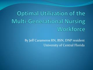 Optimal Utilization of the Multi-Generational Nursing Workforce
