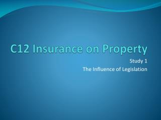 C12 Insurance on Property