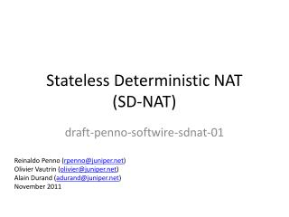 Stateless Deterministic NAT  (SD-NAT)