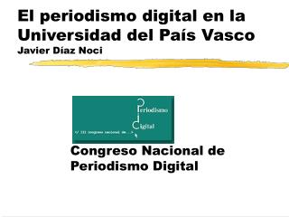 El periodismo digital en la Universidad del Pa s Vasco Javier D az Noci