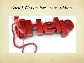 Social Worker For Drug Addicts