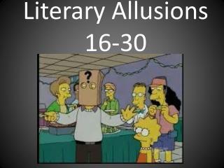 Literary Allusions 16-30