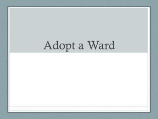 Adopt a Ward