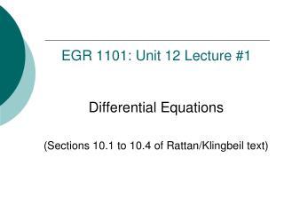 EGR  1101:  Unit 12  Lecture #1