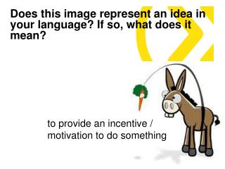 Does this image represent an idea in your language? If so, what does it mean?