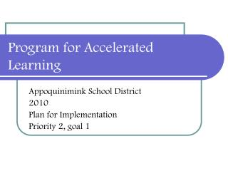 Program for Accelerated Learning
