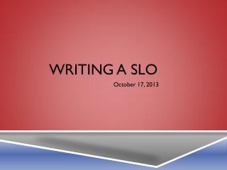 Writing a SLO