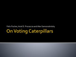 On Voting Caterpillars
