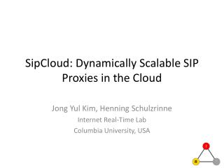 SipCloud : Dynamically Scalable SIP Proxies in the Cloud
