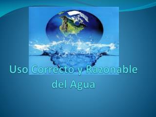 Uso Correcto y Razonable del Agua