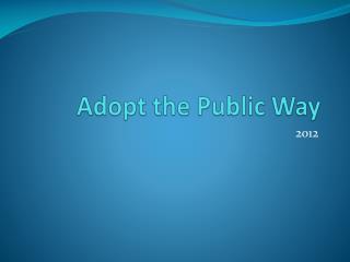 Adopt  the Public  Way